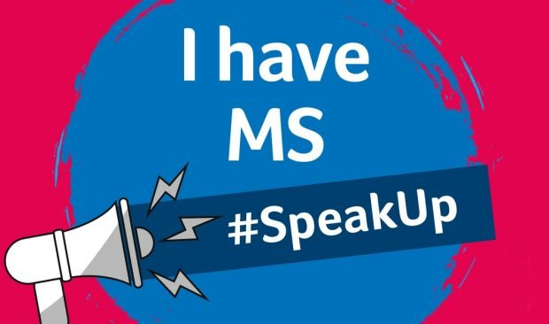 Speak up about multiple sclerosis. MS treatment. MS symptoms.